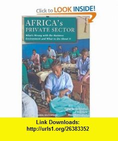Africas Private Sector Whats Wrong with the Business Environment and What to Do About It (9781933286280) Vijaya Ramachandran, Alan Gelb, Manju Kedia Shah , ISBN-10: 1933286288  , ISBN-13: 978-1933286280 ,  , tutorials , pdf , ebook , torrent , downloads , rapidshare , filesonic , hotfile , megaupload , fileserve