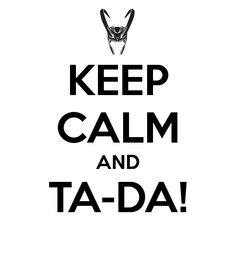 keep calm and ta-da