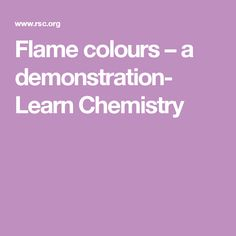 Flame colours – a demonstration- Learn Chemistry Alkali Metal, Chemistry, Colours, Science, School, Education, Learning, Ideas