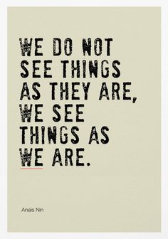 Inspirational Quotes Discover We See Things As We Are Poster Print / Inspirational Quote Prints Now Quotes, Words Quotes, Great Quotes, Wise Words, Quotes To Live By, Truth Quotes, Unique Quotes, Be Wise Quotes, What If Quotes