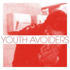 Youth Avoiders- Time Flies EP
