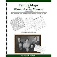 WAYNE COUNTY, Missouri -Family Maps of Wayne County, Missouri