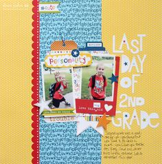 Last Day of 2nd Grade *Bella Blvd* - Scrapbook.com