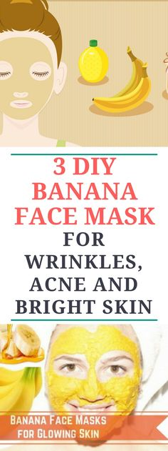 3 DIY Banana Face Mask For Wrinkles, Acne and Bright Skin...  Read!!