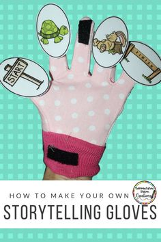 How to make your own set of storytelling gloves. Step by step directions with clear pictures! Easy DIY