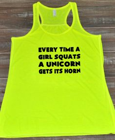 Every Time A Girl Squats A Unicorn Gets Its Horn Shirt - Crossfit Shirt Womens - Workout Tank Top Funny