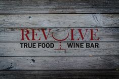 Revolve True Food & Wine Bar. Bothell WA.  serves food and beverages that are thoughtfully sourced for people who care about their health, desire delicious sustenance, seasonality, and sustainability.