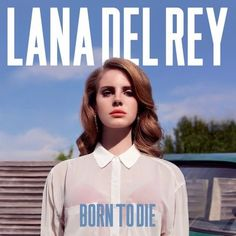 """Lana Del Rey Born To Die LP. Breakthrough Album from Singer-Songwriter Lana Del Rey! Includes """"Video Games"""" and """"Summertime Sadness! Lana Del Ray, Lana Del Rey Cd, Born To Die, Basic White Girl, White Girls, Summertime Sadness, Summertime Summertime, Vinyl Lp, Vinyl Records"""