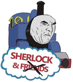okay....... this is pretty funny! Sherlock as thomas the train!!!