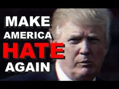 Donald Trump: Make America Hate Again | Part 1 (Documentary) - YouTube
