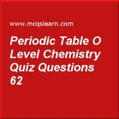 Learn quiz on molecules macromolecules o level chemistry quiz 3 to learn quiz on periodic table o level chemistry o level chemistry quiz 62 to practice free chemistry mcqs questions and answers to learn periodic table o urtaz Image collections