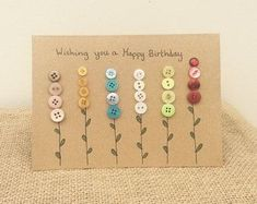 Handmade birthday card made using buttons. Each card is handmade to order so wil… Handmade birthday card made using buttons. Each card is handmade to order so will be unique and may vary slightly from picture shown. Card is in size. Cool Birthday Cards, Homemade Birthday Cards, Birthday Cards For Women, Diy Birthday, Homemade Cards, Birthday Quotes, Birthday Wishes, Happy Birthday, Button Cards