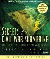 Secrets of a Civil War Submarine: Solving the Mysteries of the H. L. Hunley by Sally Walker  Nonfiction J 973.757 WAL