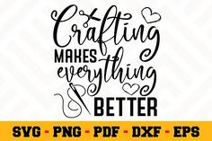 Crafting makes everything better SVG First They Came, School Design, Crafts To Make, Design Bundles, Design Elements, Free Design, Everything, Card Making, Clip Art