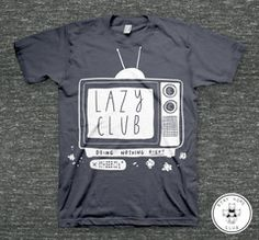 Lazy Club T-Shirt// Everything Stay Home Club makes is the bessssst.