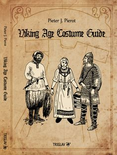 Product Code BOOK004 The Viking Age Costume Guide as designed by the Joms Viking Pieter J Pierot With years of illustrations all tucked away