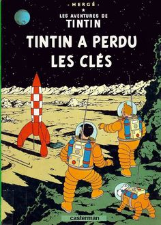 "Art by Hergé. Tintin graphic novel: ""The Explorers on the Moon"" I loved this novel as a child and read it over and over. ""The Adventures of Tintin: Explorers on the Moon"" by Hergé. (Hergé / Little, Brown) Tintin Poster, Herge Tintin, Album Tintin, Good Books, My Books, Captain Haddock, Comic Art, Comic Books, Illuminati"