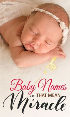 20 #Baby #Names That Mean Miracle : Right after you welcome your bundle of joy into your home, choosing a name becomes a Herculean task. This name is supposed to reciprocate #babynames #names
