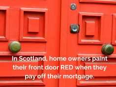 Do you know why people in Scotland paint their doors red? Check out these neat, entertaining and quirky Real Estate facts from Inman News! #realestate #facts #entertainment