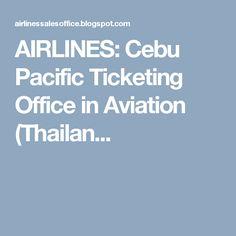 Cebu Pacific Ticketing Office in Worldwide Aviation Sales Pte. Agent Name : Worldwide Aviation Sales Pte. Cebu Pacific, Bangkok Thailand, Singapore, Aviation, Number, Aircraft