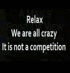 We are all crazy.