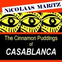The cinnamon puddings of Casablanca by nicolaasmaritz on SoundCloud