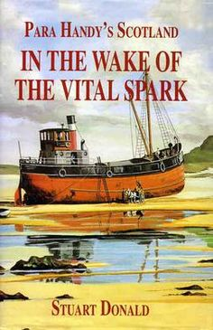"""Read """"In The Wake of the Vital Spark Para Handy's Scotland"""" by Stuart Donald available from Rakuten Kobo. For generations, Neil Munro's comic creation - the motley crew of the Vital Spark under the command of Para Handy - has . Great British Railway Journeys, Anthony Lane, The Motley Crew, Liverpool Docks, Bristol Channel, Tug Boats, Boat Plans, Glasgow, Scotland"""