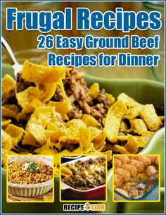Frugal Recipes: 26 Easy Ground Beef Recipes for Dinner #cookbook #recipes