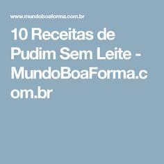 10 Receitas de Pudim Sem Leite - MundoBoaForma.com.br