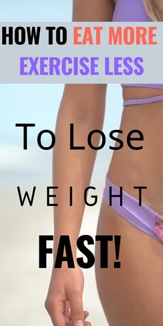 How to eat MORE exercise less to lose weight fast! How to Lose Weight FAST without Dieting or Strenuous Exercises especially for women after who Diets Plans To Lose Weight, Diet Food To Lose Weight, Help Losing Weight, Weight Loss Diet Plan, Weight Loss Meal Plan, Weight Loss For Women, Healthy Weight Loss, How To Lose Weight Fast, Quick Weight Loss Tips