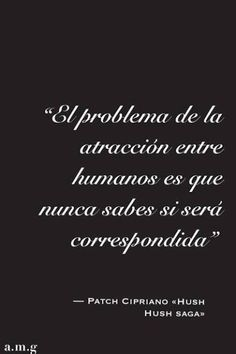 English translation: The problem with human attraction is not knowing whether or not it will be returned. Sad Quotes, Book Quotes, I Love Books, My Books, Forever Book, Youre Mine, Love Messages, Book Fandoms, Spanish Quotes