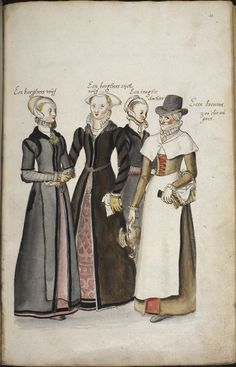 color sketch of three London gentlewomen and a countrywoman come to market, from the manuscript Corte Beschryuinghe van Engheland, Schotland, ende Irland, Lucas de Heere Renaissance Mode, Costume Renaissance, Renaissance Clothing, Renaissance Fashion, Elizabethan Fashion, 16th Century Fashion, 17th Century Clothing, Historical Costume, Historical Clothing