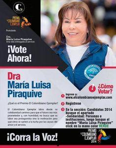 Se volvieron a abrir las votaciones para El Premio del Colombiano Ejemplar 2014. http://elcolombianoejemplar.elcolombiano.com/postulados/maria-luisa-piraquive/