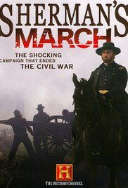 Sherman'S March 2007 Film. This documentary chronicles General William Tecumseh Sherman's fabled March to the Sea through Georgia and the Carolinas, utilizing state of the art production techniques including CGI, special effects and historical re-creations.