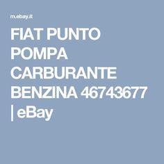 FIAT PUNTO POMPA CARBURANTE BENZINA 46743677 | eBay