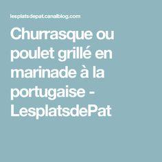 Churrasque ou poulet grillé en marinade à la portugaise - LesplatsdePat