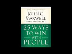 25 Ways to Win with People by John C Maxwell Full Audio Book