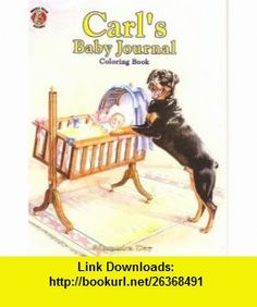 Carls Baby Journay - Coloring Book (9781561449736) Alexandra Day, Michele Nidenoff , ISBN-10: 1561449733  , ISBN-13: 978-1561449736 ,  , tutorials , pdf , ebook , torrent , downloads , rapidshare , filesonic , hotfile , megaupload , fileserve
