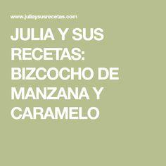 JULIA Y SUS RECETAS: BIZCOCHO DE MANZANA Y CARAMELO
