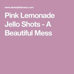 Pink Lemonade Jello Shots - A Beautiful Mess