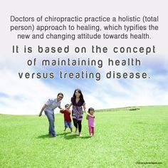 """""""Doctors of practice a holistic (total person) approach to healing which typifies the new and changing attitude toward health. It's based on the concept of maintaining health versus treating disease. Benefits Of Chiropractic Care, Doctor Of Chiropractic, Chiropractic Clinic, Health And Wellness, Health Care, Healthy Spine, Paradigm Shift, Autoimmune Disease, Care About You"""