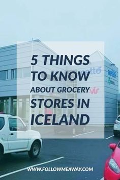 5 Things To Know About Grocery Stores In Iceland   Iceland Travel Tips   Iceland Grocery Stores   What To Do In Iceland   Follow Me Away Travel Blog