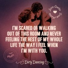 Dirty Quotes | Dirty Dancing quotes , inspirational images , motivational quotes ...