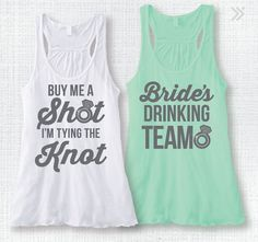 """Bachelorette party tank top and bridal party tank top """"Buy Me A Shot I'm Tying the Knot"""" and """"Bride's Drinking Team"""" Bridesmaid Tops, Bridesmaid Gifts Unique, Bridesmaids, Bachelorette Party Gifts, Bachelorette Shirts, Bride Shirts, Party Favors, Bridal Shower, Dream Wedding"""