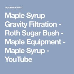 40f270962f2 Maple Syrup Gravity Filtration - Roth Sugar Bush - Maple Equipment - Maple  Syrup