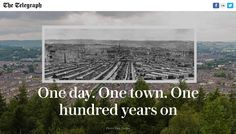 One day. One town. One hundred years on, The Telegraph