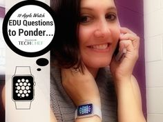 10 Apple Watch EDU Questions to Ponder...