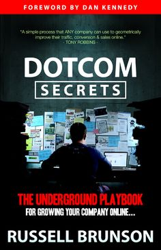 DotCom Secrets By #RussellBrunson: The Underground Playbook for Growing Your Company Online
