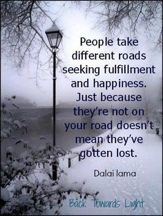 ....different roads.....Dalai Lama