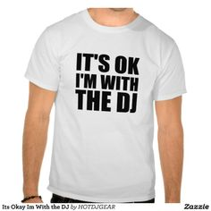 DJ Clothing   shirt DJ. #dj #djculture #tshirts http://www.pinterest.com/TheHitman14/the-t-shirt ...